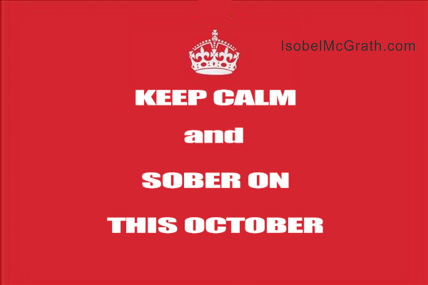 Keep Calm and Sober On This October