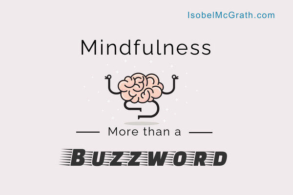 Mindfulness: More than a Buzzword