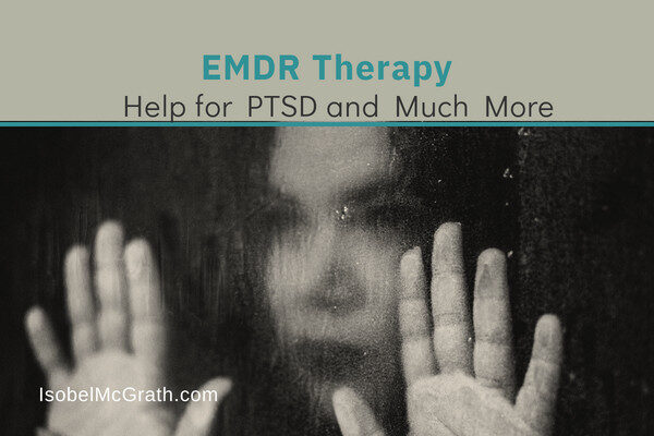 EMDR Therapy: Help for PTSD and Much More